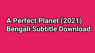 Photo of A Perfect Planet (2021) Bengali Subtitle Download