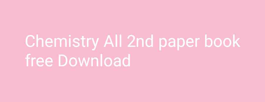 Chemistry All 2nd paper book free Download