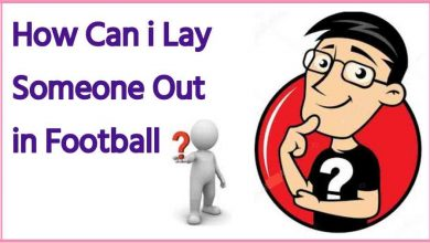 Photo of How Can i Lay Someone Out in Football?