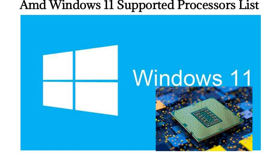 amd Windows 11 Supported Processors List