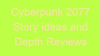 Photo of Cyberpunk 2077 Story ideas and Depth Reviews
