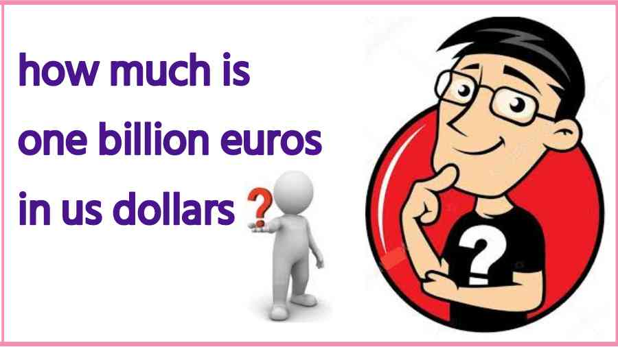 how much is one billion euros in us dollars