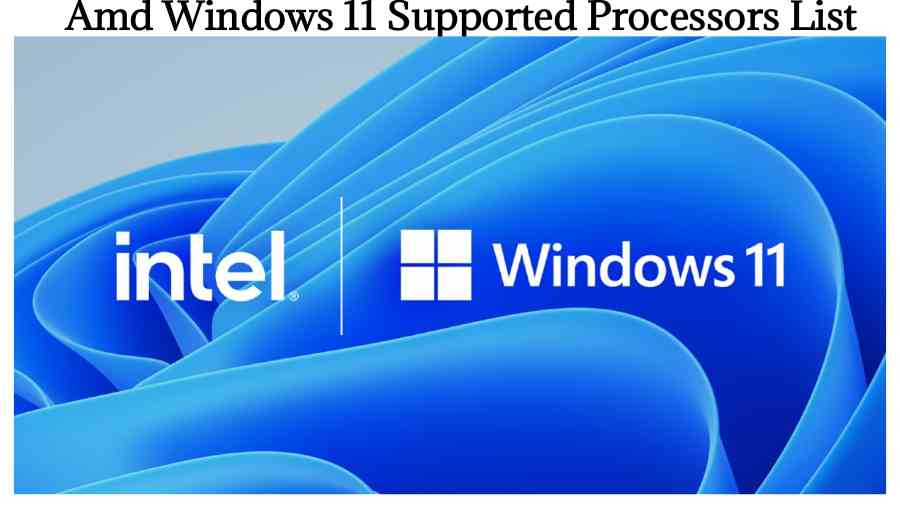 intel Windows 11 Supported Processors List