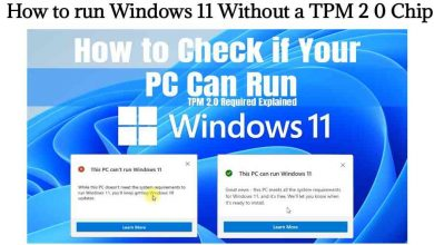 Photo of How to run Windows 11 Without a TPM 2 0 Chip